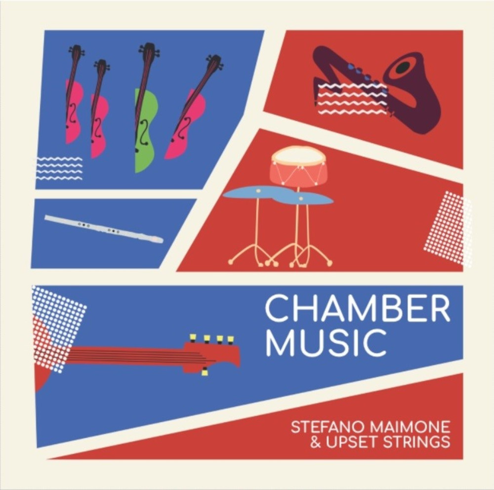 Stefano Maimone & Upset Strings<br/>Chamber Music<br/>Emme Record Label, 2020