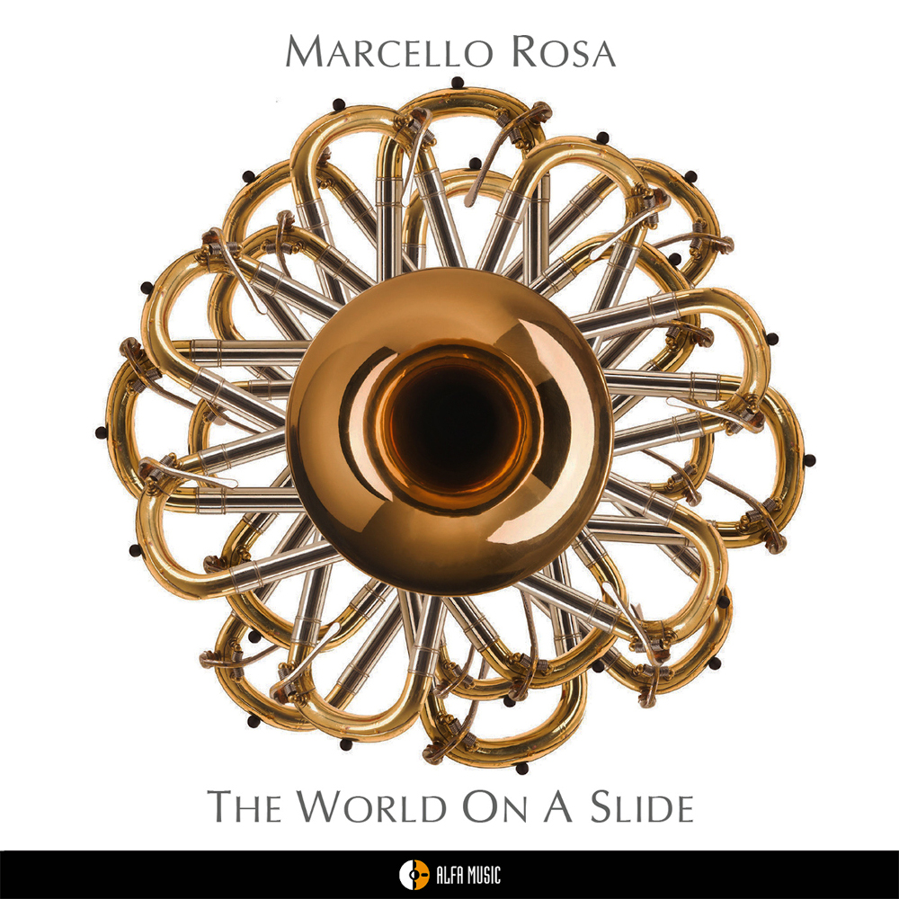 Marcello Rosa<br/>The World On A Slide<br/>AlfaMusic, 2020