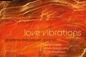 Giovanni Mazzarino<br/>Love Vibration<br/>Jazzy, 2020