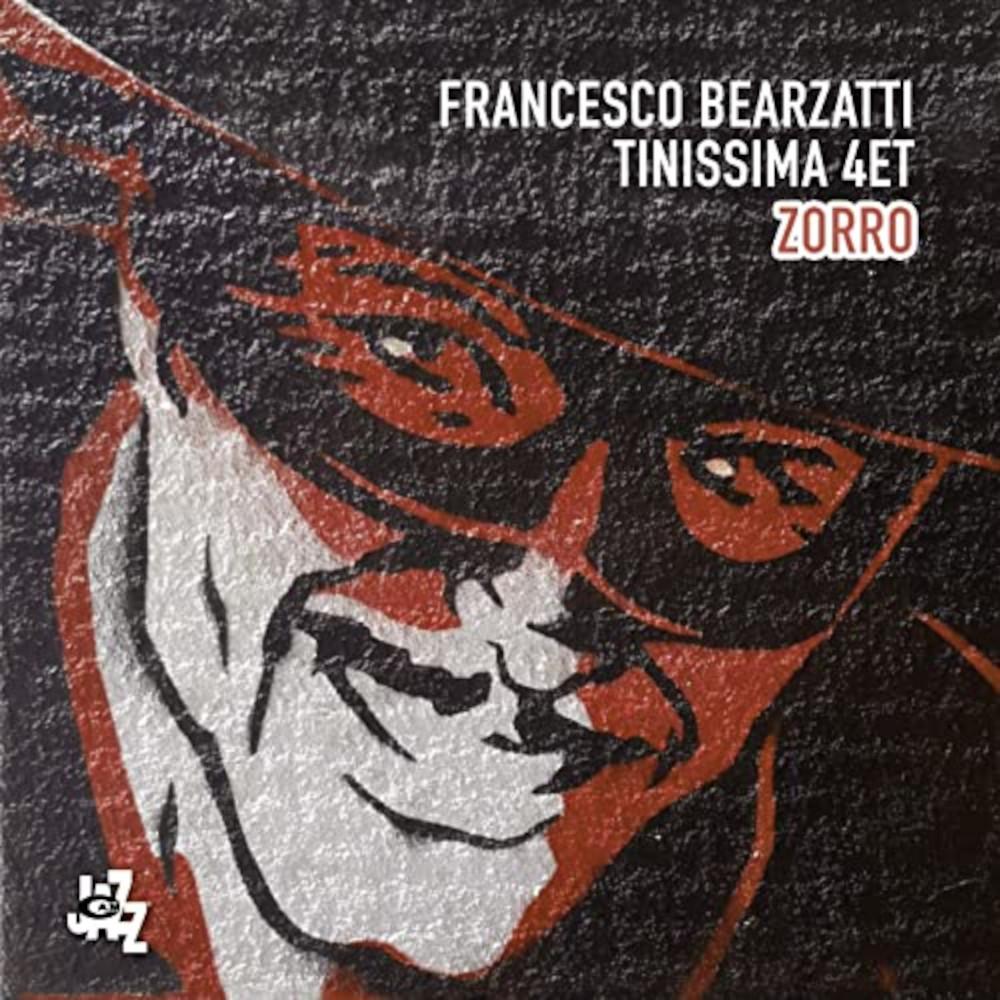 Francesco Bearzatti Tinissima 4et<br/>Zorro<br/>CAMJazz, 2020
