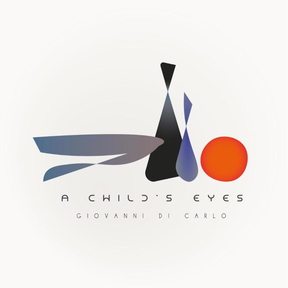 Giovanni Di Carlo<br/>A Child's Eyes<br/>Emme Record Label, 2021