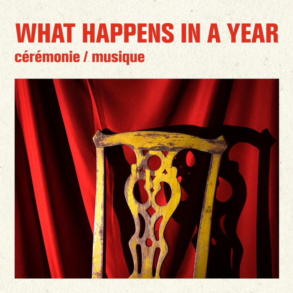 What Happens in a Year<br/>Cérémonie/musique<br/>FiP, 2020