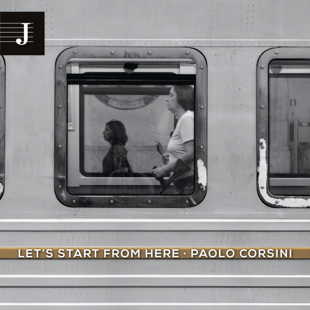 Paolo Corsini<br/>Let's Start From Here<br/>Jazzy, 2021