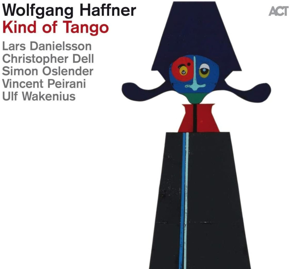 Luciano Vanni<br/>Wolfgang Haffner – Kind Of Tango<br/>Editor's Pick