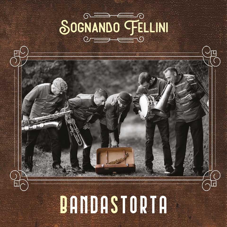 Bandastorta<br/>Sognando Fellini<br/>Cose sonore/Alman Music, 2021